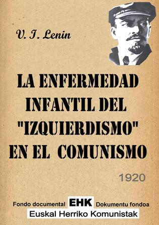 La enfermedad infantil del 'izquierdismo' en el comunismo, de V. I. Lenin